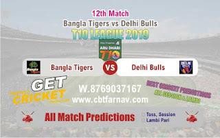 T10 League 2019 Delhi vs Bangla 12th T10 League 2019 Match Prediction Today Reports