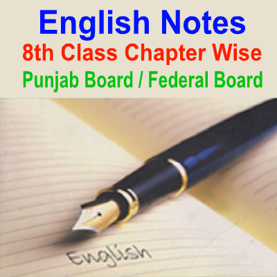 8th Class Punjab Board Federal Board English and English Grammar Notes Download