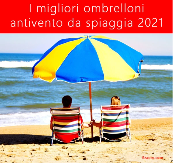 Sapevi che il rivestimento anti raggi ultravioletti dei grandi ombrelloni da spiaggia viene progressivamente eliminato dal tessuto nel tempo, e poi sarai bruciato da uv? I 5 Migliori Ombrelloni Da Spiaggia Antivento 2021 Braosa