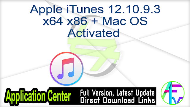 Apple iTunes 12.10.9.3 x64 x86 + Mac OS Activated