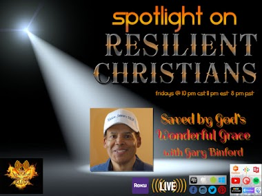 By Popular Demand: Spotlight on RESILIENT CHRISTIANS: Gary Binford