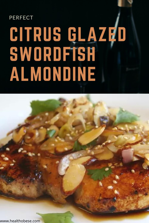 Perfect Citrus Glazed Swordfish Almondine