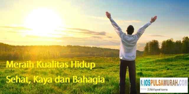 Tips Meraih Kualitas Hidup Sehat, Kaya dan Bahagia