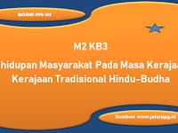 Kehidupan Masyarakat Pada Masa Kerajaan-Kerajaan Tradisional Hindu-Budha M2 KB3