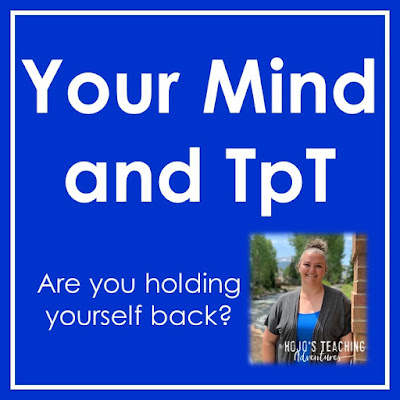 Your Mind & TpT - Are you holding yourself back?