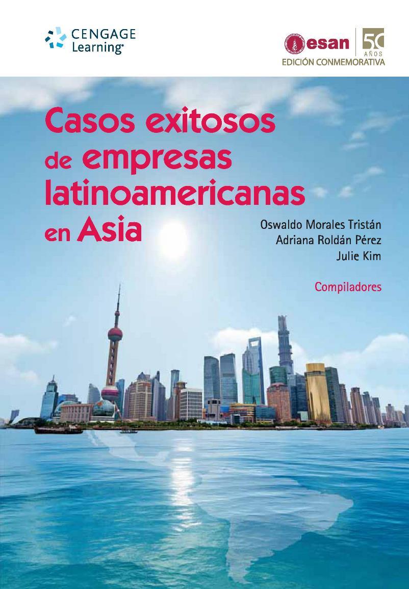 Casos exitosos de empresas latinoamericanas en Asia – Oswaldo Morales Tristán
