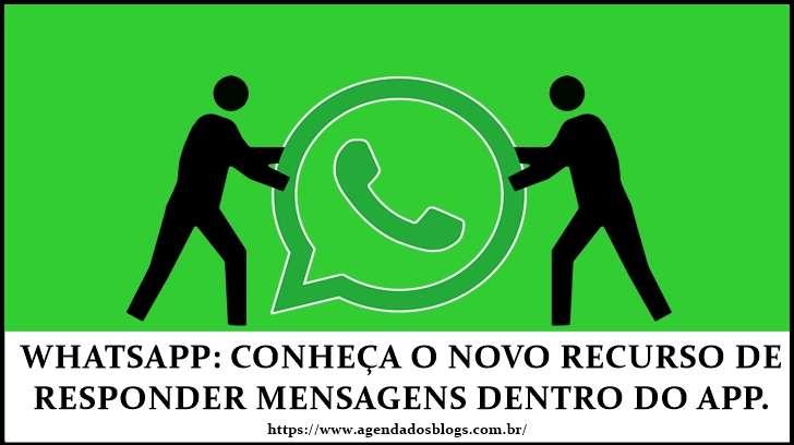 Whatsapp: Conheça O Novo Recurso De Responder Mensagens Dentro Do App.
