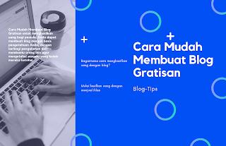 Cara Mudah Membuat Blog Gratisan