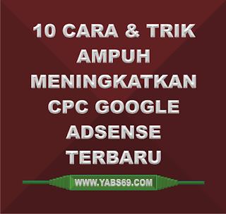10 Cara Dan Trik Ampuh Meningkatkan CPC Google AdSense