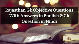 Rajasthan Gk Objective Questions With Answers in English & Gk Question in Hindi