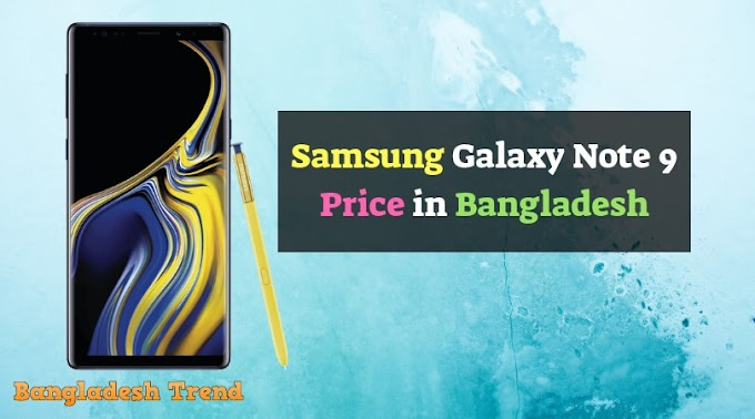 Samsung Galaxy Note 9 Review and Price in Bangladesh