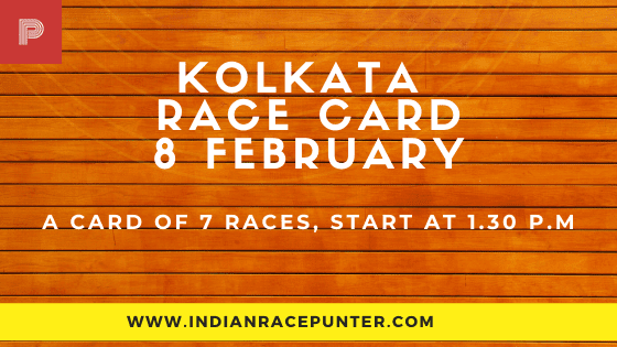 Kolkata Race Card 8 February, India Race Tips by indianracepunter,  Race Cards,