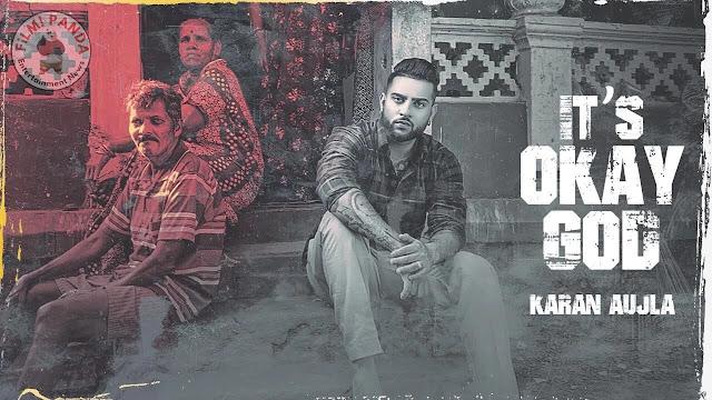 It's Okay God Song Lyrics – Karan Aujla
