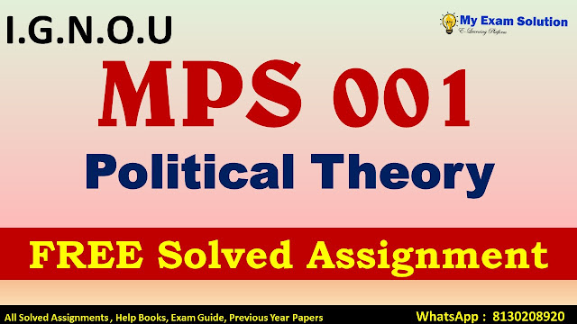 MPS 001 POLITICAL THEORY Solved Assignment 2020-21 , MPS 001 POLITICAL THEORY , MPS 001 POLITICAL THEORY Assignment 2020-21