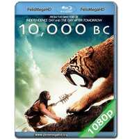10,000 B.C. (2008) FULL 1080P HD MKV ESPAÑOL LATINO