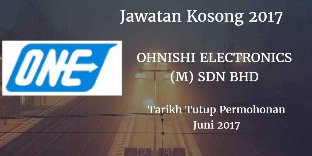 Jawatan Kosong OHNISHI ELECTRONICS (M) SDN BHD Juni 2017