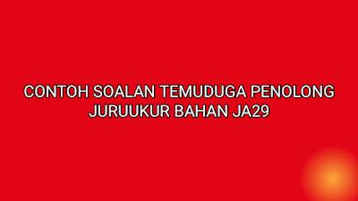 Contoh Soalan Temuduga Penolong Juruukur Bahan JA29 2020