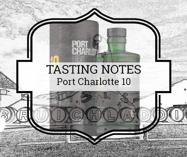 Tasting notes Port Charlotte 10 (2018)