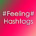 Feeling Hashtags For Instagram