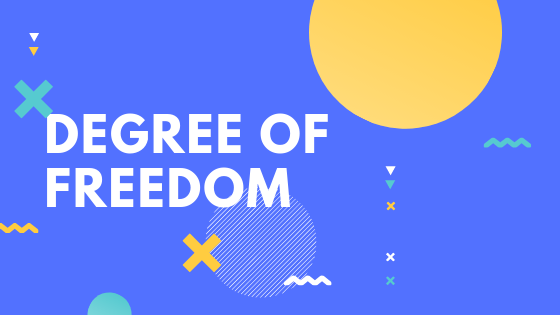 Degree of Freedom