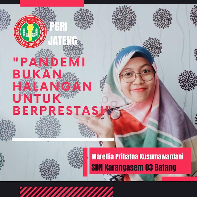 Marellia Prihatna Kusumawardani, S.Pd :   Pandemi Bukan Halangan Untuk Berprestasi.