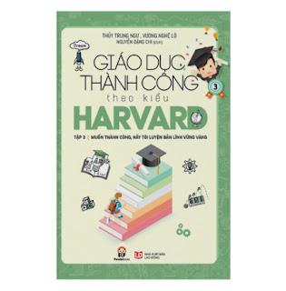 Giáo Dục Thành Công Theo Kiểu Harvard Tập 3 ebook PDF EPUB AWZ3 PRC MOBI