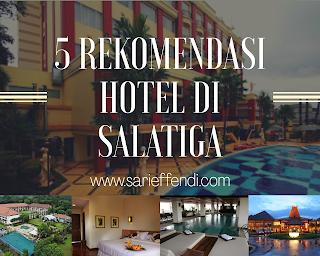 5 Rekomendasi Hotel di Salatiga Yang Nyaman Dan Dekat Pusat Kota