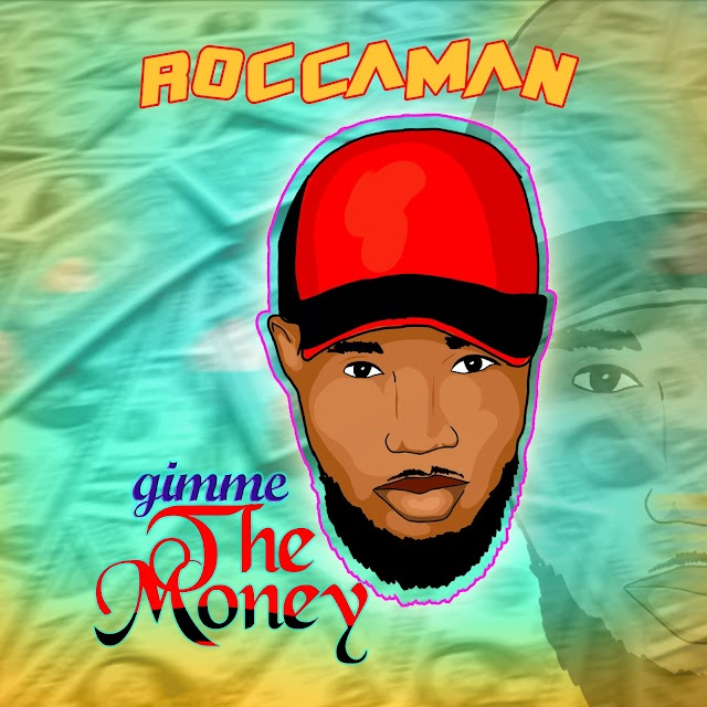 [BangHitz] [Music] Roccaman - Gimme The Money