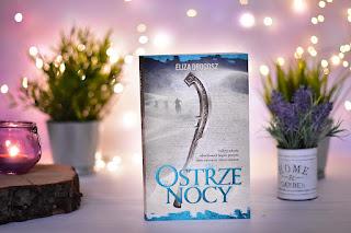 """Eliza Drogosz - """"Ostrze nocy"""" Księgi Ankh #3"""