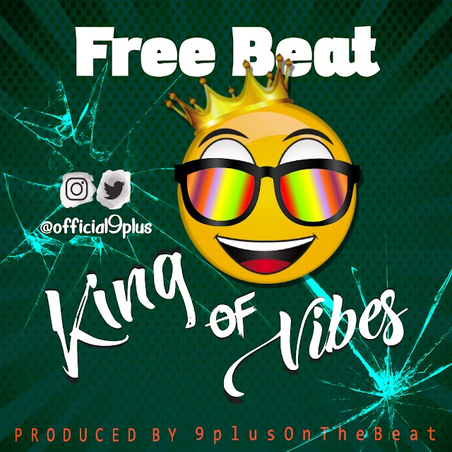 [BangHitz] Download Free Beat - King of Vibes (Produced by @Official9plus).