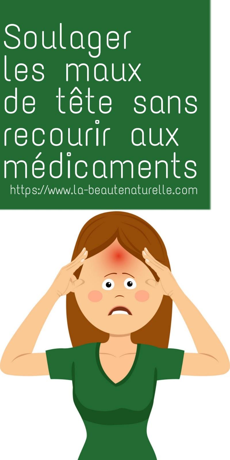 Soulager les maux de tête sans recourir aux médicaments
