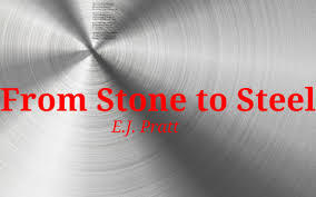 From Stone To Steel by E.J Pratt