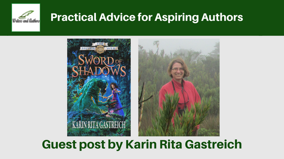 Practical Advice for Aspiring Authors, guest post by Karin Rita Gastreich