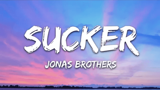 Sucker Jonas Brothers Lyrics
