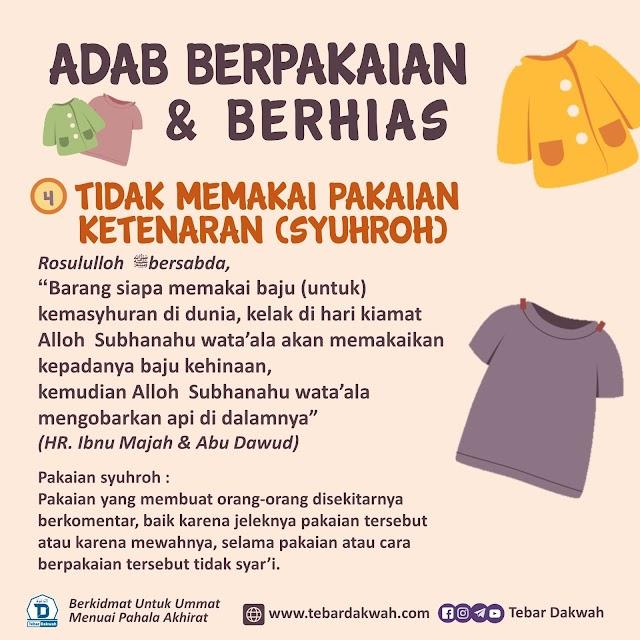 ADAB BERPAKAIAN & BERHIAS   4   TIDAK MEMAKAI PAKAIAN KETENARAN (SYUHROH)