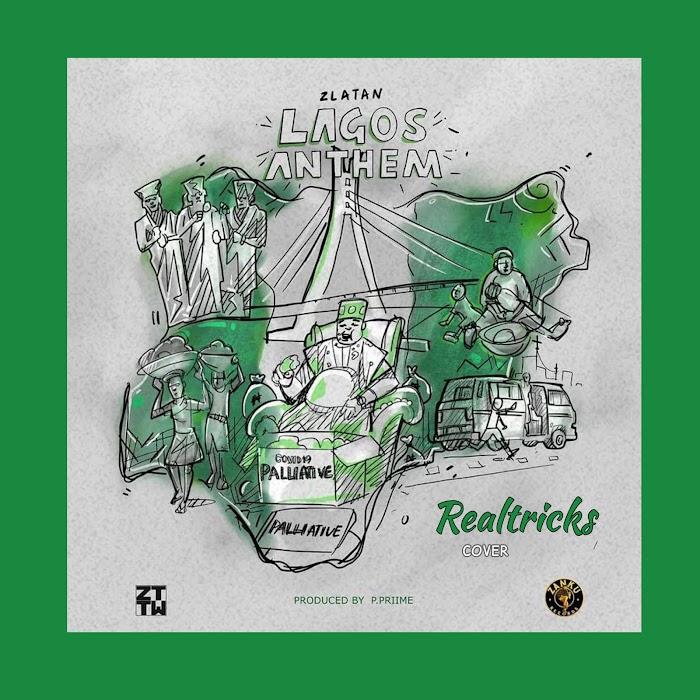 Realtricks ft Zlatan – Lagos Anthem (Cover)_prod_by_P.prime