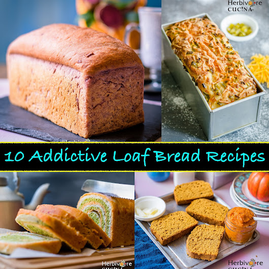 TEN Addictive Loaf Bread Recipes