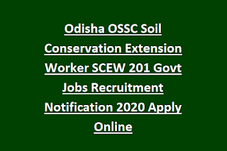 Odisha OSSC Soil Conservation Extension Worker SCEW 201 Govt Jobs Recruitment Notification 2020 Apply Online