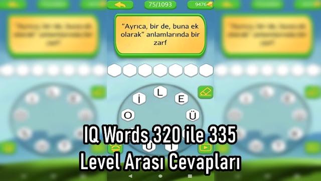 IQ Words 320 ile 335 Level Arasi Cevaplari