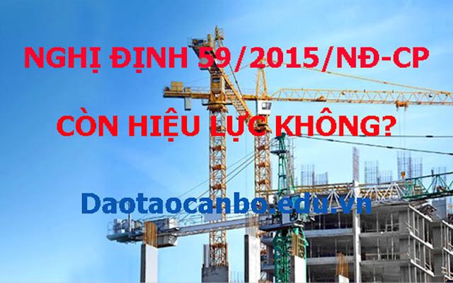Nghi dinh 59/2015/ND-CP con hieu luc khong
