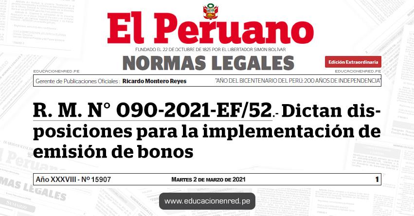R. M. N° 090-2021-EF/52.- Dictan disposiciones para la implementación de emisión de bonos