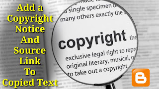How To Add a Copyright Notice And Source Link To Copied Text In Blogger