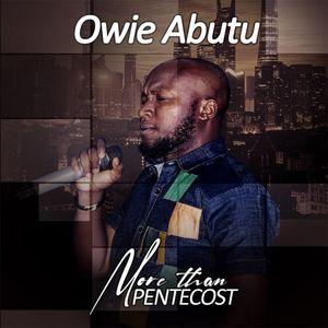 [MP3 + LYRICS + VIDEO]: Owie Abutu - More Than Pentecost