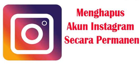 Cara Menghapus Akun Instagram Secara Permanen dan Mudah
