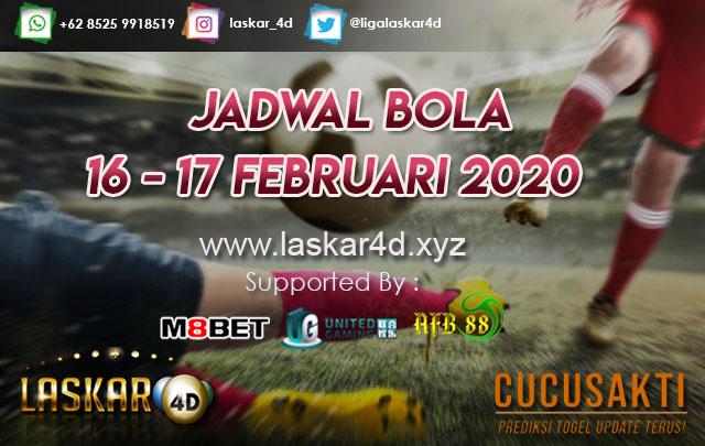 JADWAL BOLA JITU TANGGAL 16 – 17 Februari 2020