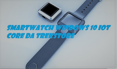 Smartwatch Windows 10 IoT Core da Trekstore