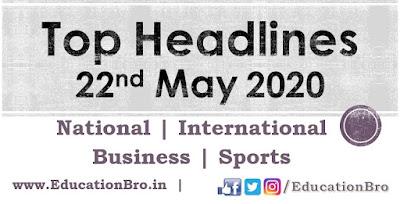 Top Headlines 22nd May 2020: EducationBro