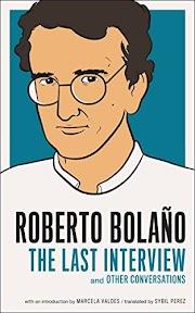 Wawancara Bersama Bolaño: Membaca Lebih Penting daripada Menulis