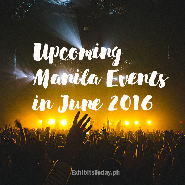 Upcoming Manila Events in June 2016