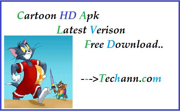 cartoon hd apk latest verison free download cartoon hd app techann